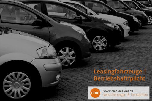 Blogartikel-Leasingfahrzeuge-Betriebshaftfplicht-cmo-makler-karlsruhe-versicherungsmakler